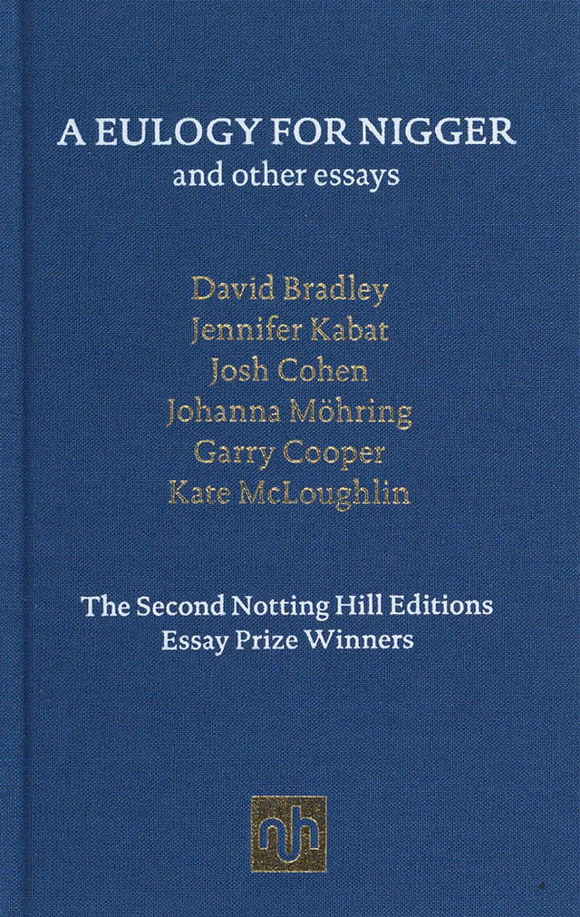 william hazlitt essay prize the winners notting hill editions a eulogy for nigger and other essays
